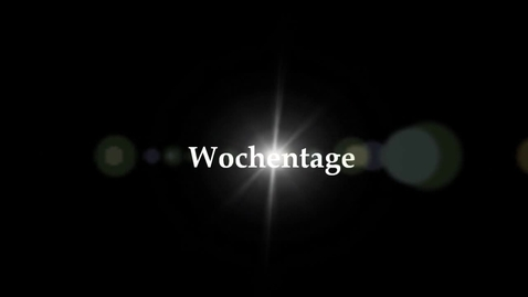 Thumbnail for entry Wochentage