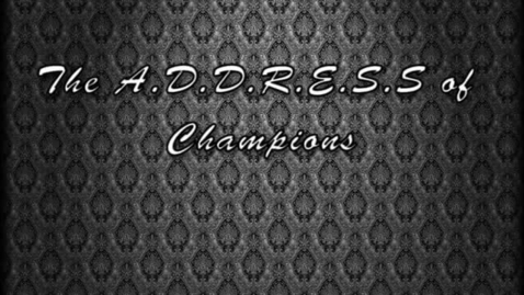 Thumbnail for entry A.D.D.R.E.S.S OF CHAMPIONS