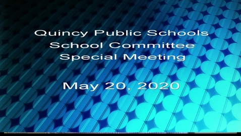 Thumbnail for entry School Committee May 20, 2020