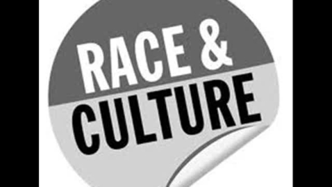 Thumbnail for entry Race and Culture