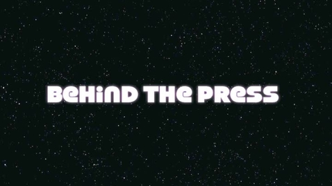 Thumbnail for entry Behind the Press