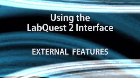 Thumbnail for entry Using the LabQuest 2:  External Features