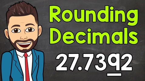 Thumbnail for entry How to Round Decimals | Math with Mr. J