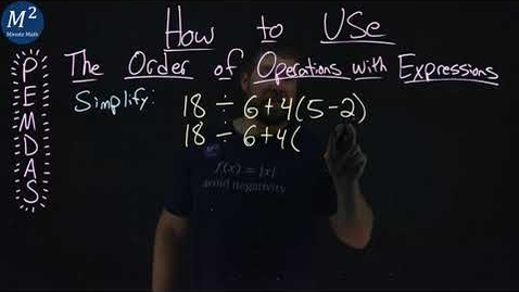 Thumbnail for entry How to Use the Order of Operations with Expressions | 18÷6+4(5-2) | Part 3 of 5 | Minute Math