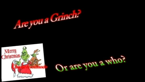 Thumbnail for entry Grinch or Who?