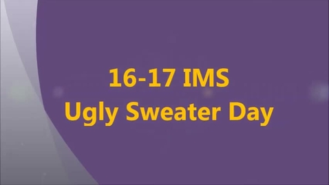 Thumbnail for entry 16-17 IMS Ugly Sweater Day