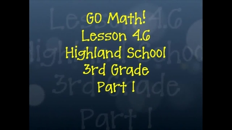 Thumbnail for entry Go Math Lesson 4.6 - Part 1