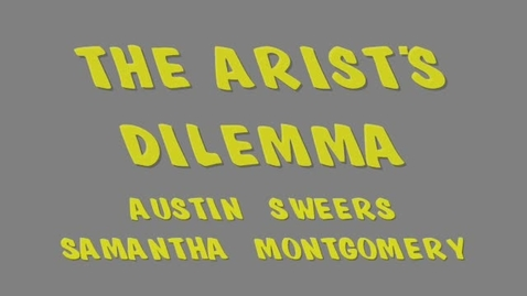 Thumbnail for entry The Artist's Dilemma