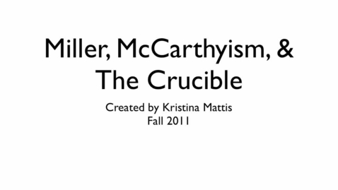 Thumbnail for entry Miller, McCarthy, & The Crucible