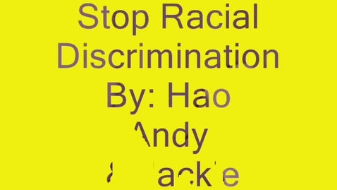 Thumbnail for entry Stop Racial Discrimination!