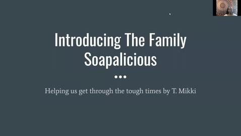 Thumbnail for entry Introducing the Family Soapalicious