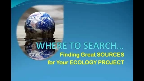 Thumbnail for entry Where to Search: Ecology Project Resources