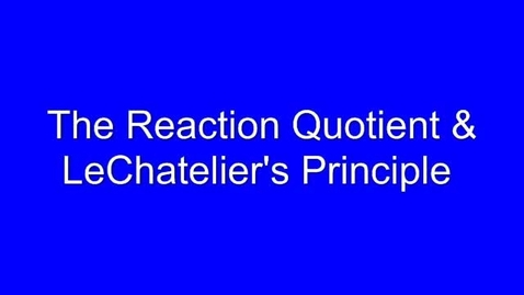 Thumbnail for entry LeChatelier's Principle