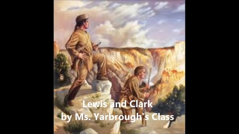 Thumbnail for entry Yarbrough Lewis and Clark