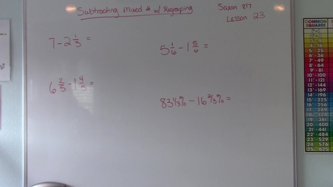 Thumbnail for entry Saxon 8/7  - Lesson 23 - Subtracting Mixed Numbers with Regrouping