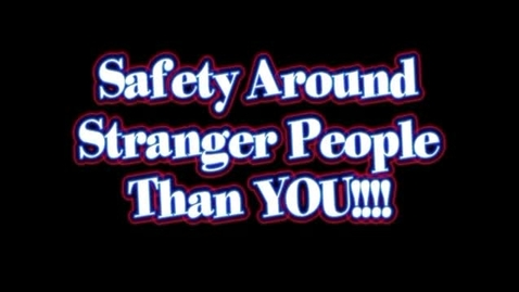 Thumbnail for entry Safety Around Stranger People Than You