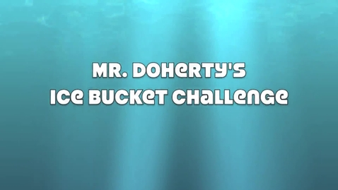 Thumbnail for entry Mr. Doherty's Ice Bucket Challenge