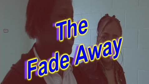 Thumbnail for entry The Fade Away
