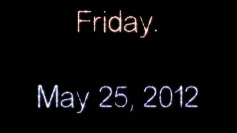 Thumbnail for entry Friday, May 25, 2012