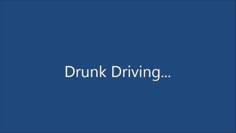 Thumbnail for entry The harms of drinking and driving Zack J  Josh S Art E Shingo S Chris V