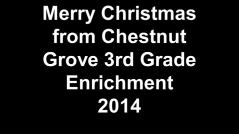 "Thumbnail for entry Chestnut Grove 3rd Grade Enrichment ""We Wish You a Merry Christmas"" in ASL"