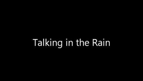 Thumbnail for entry Talking in Rain