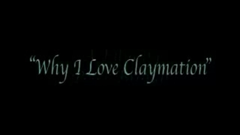 Thumbnail for entry Why I Love Claymation