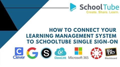 Thumbnail for entry How To Implement SchoolTube With Google Classroom, Clever An d Other Apps (1)