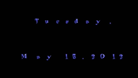 Thumbnail for entry Tuesday, May 15, 2012
