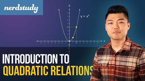 Thumbnail for entry Intro to Quadratic Functions (Relations) - Nerdstudy