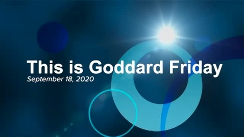 Thumbnail for entry This is Goddard Friday 9-18-20