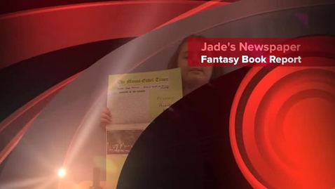 Thumbnail for entry Jade's Fantasy Newspaper Book Report