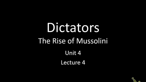 Thumbnail for entry Lecture 4 - Mussolini
