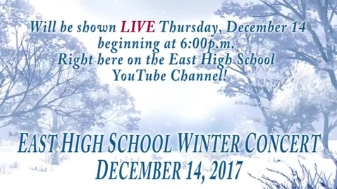 Thumbnail for entry East High School 2017 Winter Concert