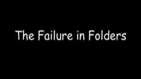 Thumbnail for entry The Failure in Folders