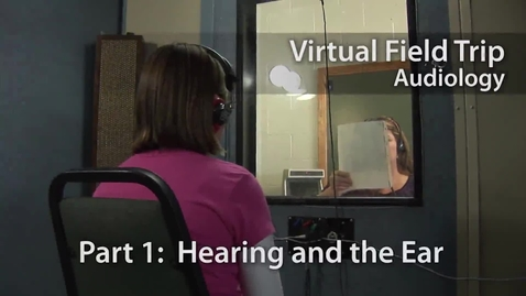 Thumbnail for entry Hearing and Sound - Audiology Virtual Field Trip