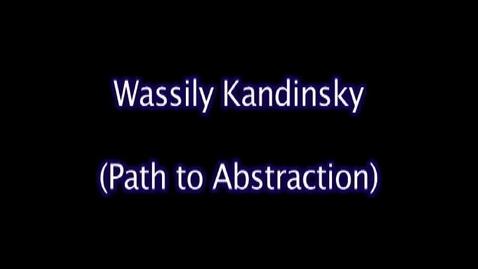 Thumbnail for entry Kandinsky path to abstraction