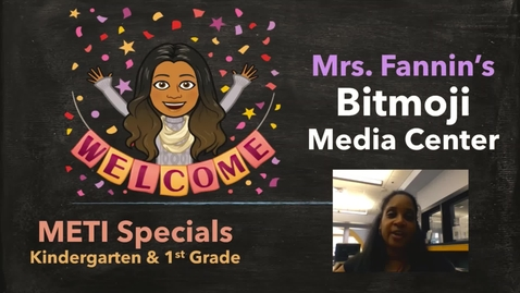 Thumbnail for entry K-1 (myON) - Wk 6 - METI Specials - Mrs. Fannin's Bitmoji Media Center