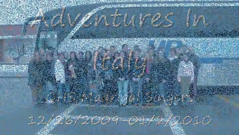 Thumbnail for entry Madrigal Trip to Italy 2009-10