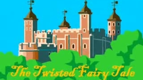 Thumbnail for entry The Twisted Fairy Tale
