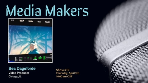 Thumbnail for entry Media Makers show #19 - Bea Dageforde