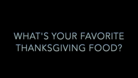 Thumbnail for entry MHS students and staff name their favorite Thanksgiving foods