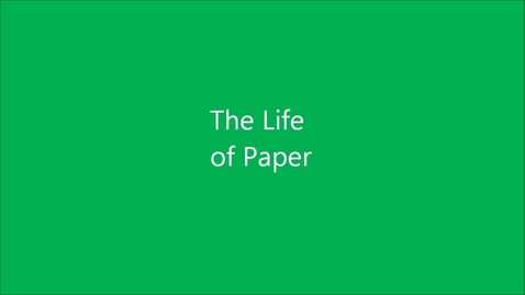 Thumbnail for entry The Life of Paper