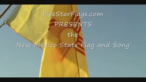 Thumbnail for entry New Mexico State Flag and State Song
