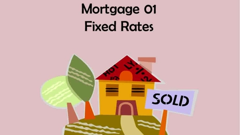 Thumbnail for entry Fixed Rate Mortgages