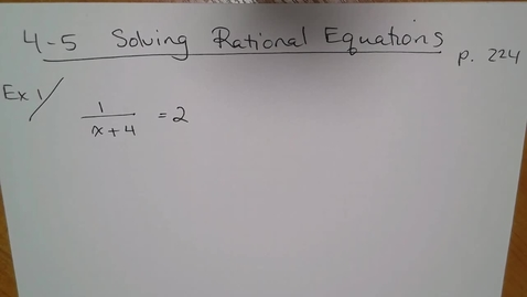 Thumbnail for entry Adv Mth E04 TSW 8 (4-5 in text) Solve Rational Equations