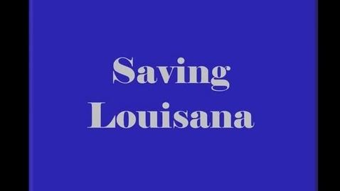 Thumbnail for entry Saving Louisiana