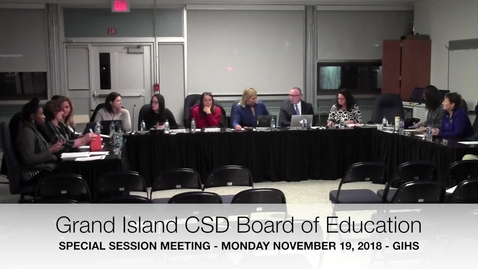 Thumbnail for entry Grand Island CSD Board of Education 11-19-2018 Special Meeting