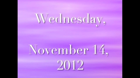 Thumbnail for entry Wednesday, November 14, 2012
