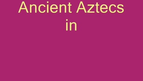 Thumbnail for entry Aztecs in the Modern Day